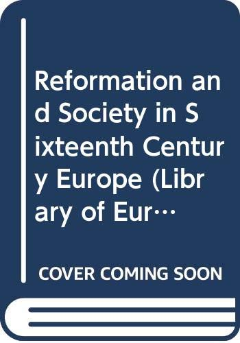 Reformation and Society in Sixteenth Century Europe By A. G. Dickens