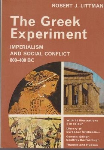 The Greek Experiment By Robert J. Littman