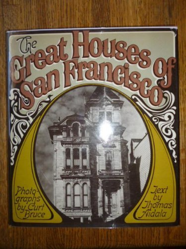 Great Houses of San Francisco By T. Aidala