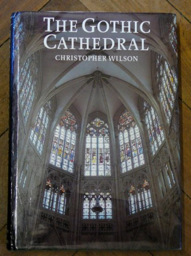 The Gothic Cathedral by Christopher Wilson
