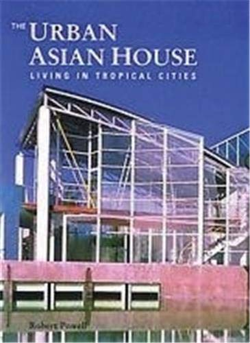 The Urban Asian House By Robert Powell