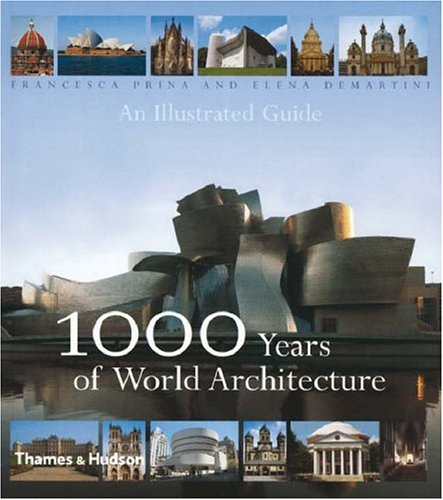 1000 Years of World Architecture: An Illustrated Guide By Francesca Prina