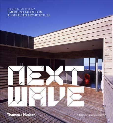 Next Wave: Australian Architecture By Davina Jackson