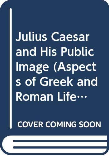 Julius Caesar and His Public Image By Zvi Yavetz