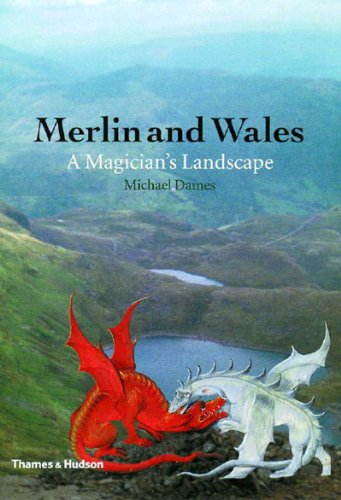 Merlin and Wales: Magician's Land By Michael Dames