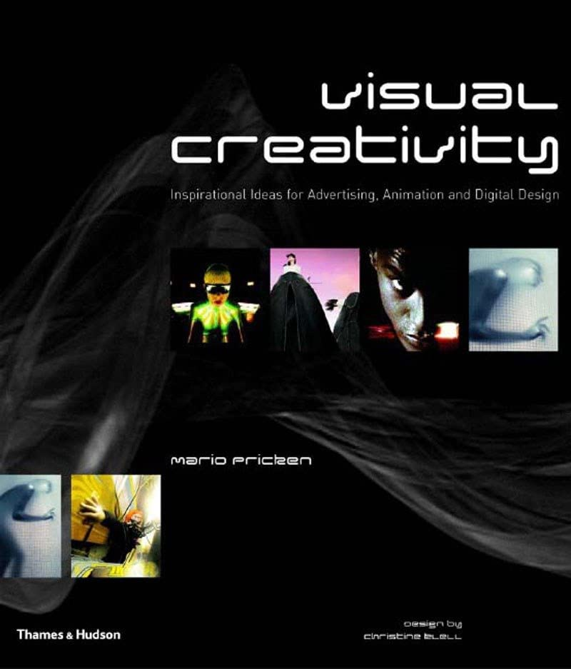 Visual Creativity:Inspirational Ideas for Advertising, Animation By Mario Pricken