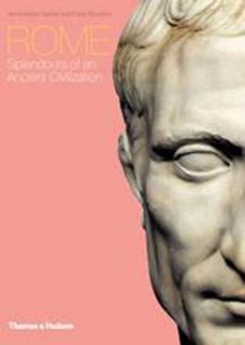 Rome:Splendours of an Ancient Civilization By Anna Maria Liberati