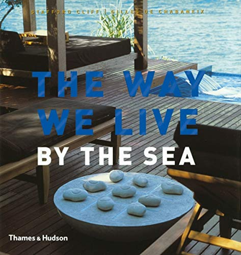 The Way We Live: By the Sea By Stafford Cliff