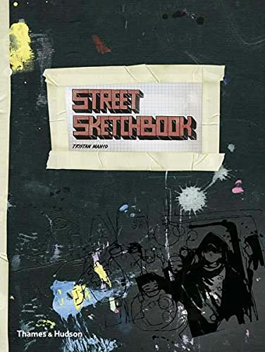 Street Sketchbook (Street Graphics/Street Art) By Tristan Manco