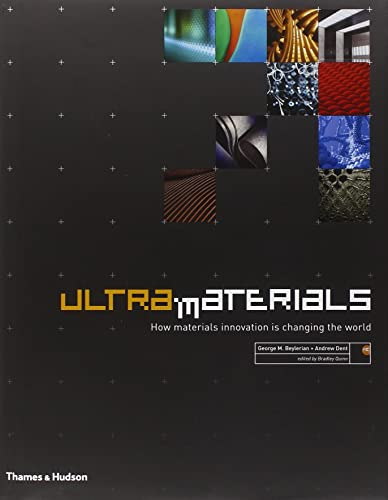 Ultra Materials: How Materials Innovation is Changing the World By George M. Beylerian