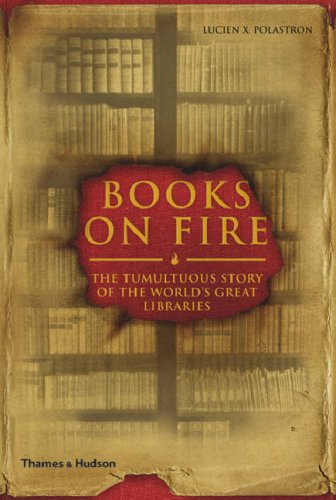 Books on Fire:The Tumultuous Story of the World's Great Libraries By Jon E. Graham