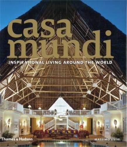 Casa Mundi:Inspirational Living Around the World By Massimo Listri