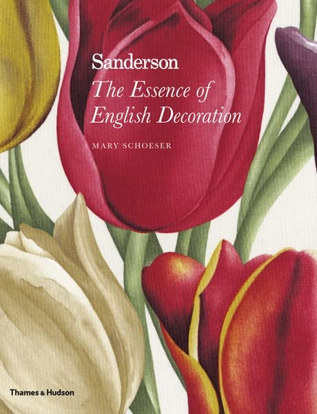 Sanderson: The Essence of English Decoration By Mary Schoeser