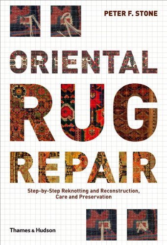 Oriental Rug Repair: Step-by-Step Reknotting, Reconstruction,care By Peter F Stone