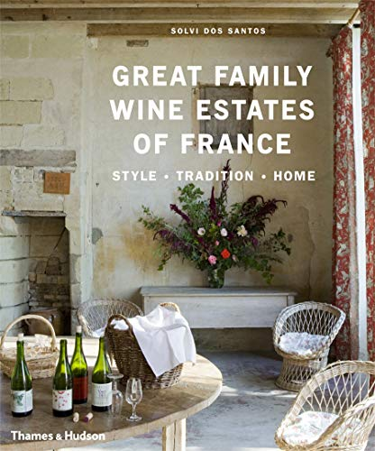 Great Family Wine Estates of France By Solvi dos Santos