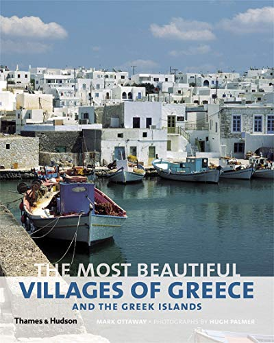 The Most Beautiful Villages of Greece and the Greek Islands By Mark Ottaway
