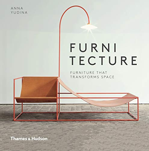 Furnitecture: Furniture That Transforms Space by Anna Yudina
