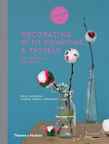 Decorating with Pompoms & Tassels By Emilie Greenberg
