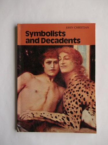 Symbolists and Decadents By John Christian
