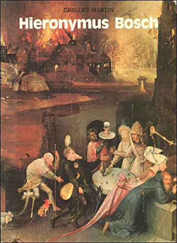 Hieronymus Bosch By Gregory Martin