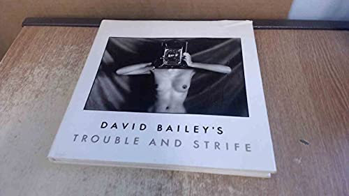 Trouble and Strife By CBE David Bailey
