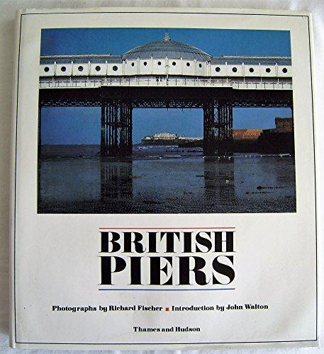 British Piers By Richard Fischer
