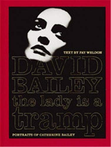 The Lady is a Tramp: Portraits of Catherine Bailey by David Bailey