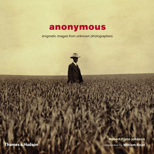 Anonymous: Enigmatic Images from Unkn By Robert Flynn Johnson