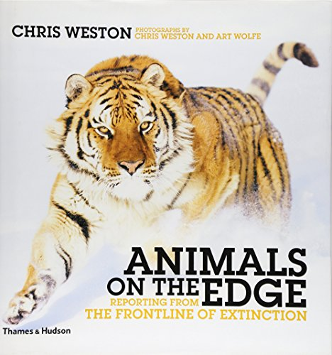 Animals on the Edge: Reporting from the Front Line of Extinction by Chris Weston