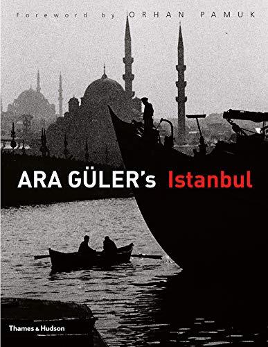 Ara Guler's Istanbul By Ara Guler