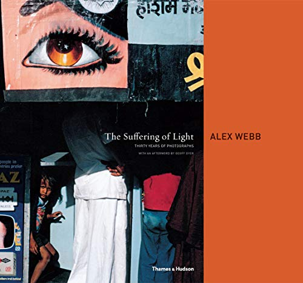 The Suffering of Light By Alex Webb
