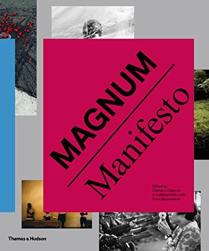 Magnum Manifesto By Clement Cheroux