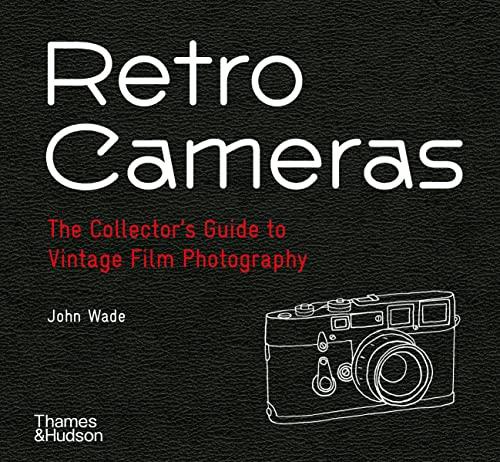Retro Cameras By John  Wade