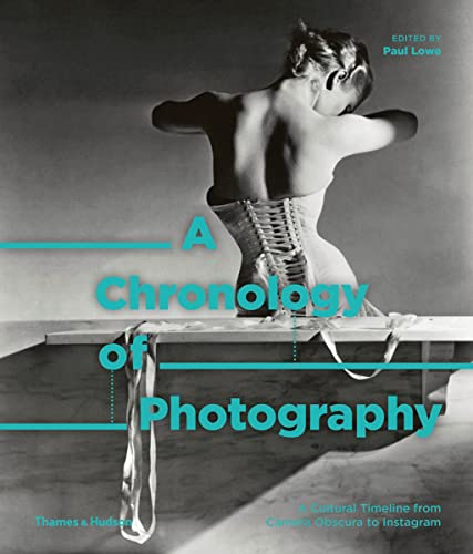 A Chronology of Photography By Paul Lowe