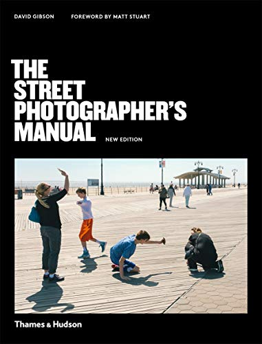 The Street Photographer's Manual By David Gibson