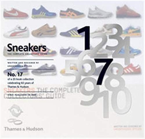 Sneakers: Complete Collectors'guide ( By Unorthodox Styles