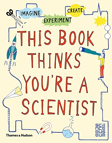 This Book Thinks You're a Scientist By Harriet Russell