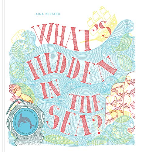 What's Hidden in the Sea? By Aina Bestard