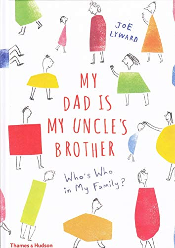 My Dad is My Uncle's Brother By Lyward Joe