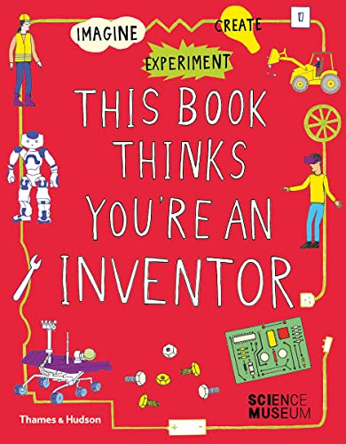 This Book Thinks You're an Inventor By Harriet Russell