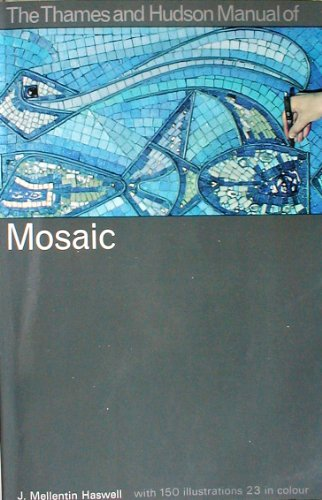 Manual of Mosaic By J.M. Haswell