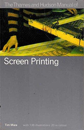 Manual of Screen Printing By Edited by Tim Mara