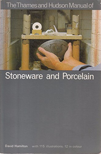 Manual of Stoneware and Porcelain By Dr. David Hamilton