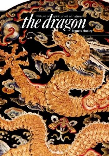 The Dragon By Francis Huxley