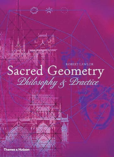 Sacred Geometry Sacred Geometry: Philosophy and Practice By Robert Lawlor