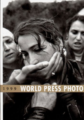 World Press Photo Yearbook 1999 By Volume editor Ben Ten Berge