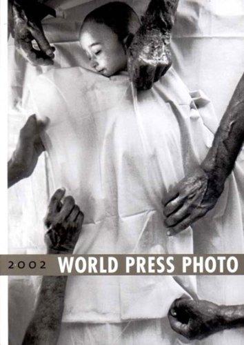 World Press Photo Yearbook 2002 By Volume editor Kari Lundelin