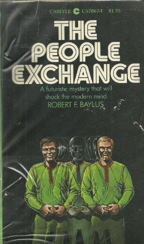 The People Exchange By Robert  F. Baylus