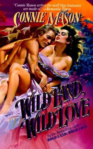Wild Land, Wild Love By Connie Mason
