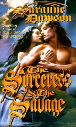 The Sorceress and the Savage By Saranne Dawson